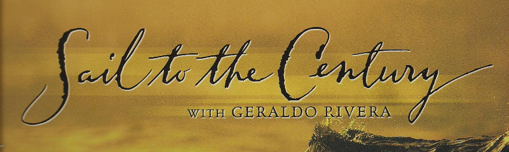 Sail To The Century With Geraldo Rivera